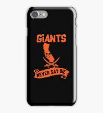 San Francisco Giants Never Say Die iPhone Case/Skin