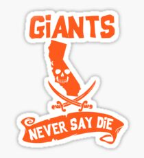 San Francisco Giants Never Say Die Sticker