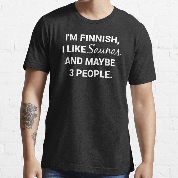 Funny Finnish Finland Suomi Sisu I Like Saunas Essential T-Shirt