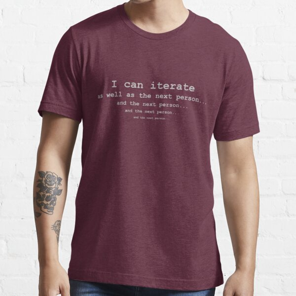 I Can Iterate Essential T-Shirt