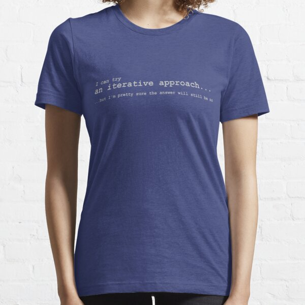 Iterative Approach Essential T-Shirt