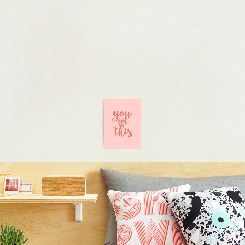 You Got This PInk Motivational Quote Photographic Print