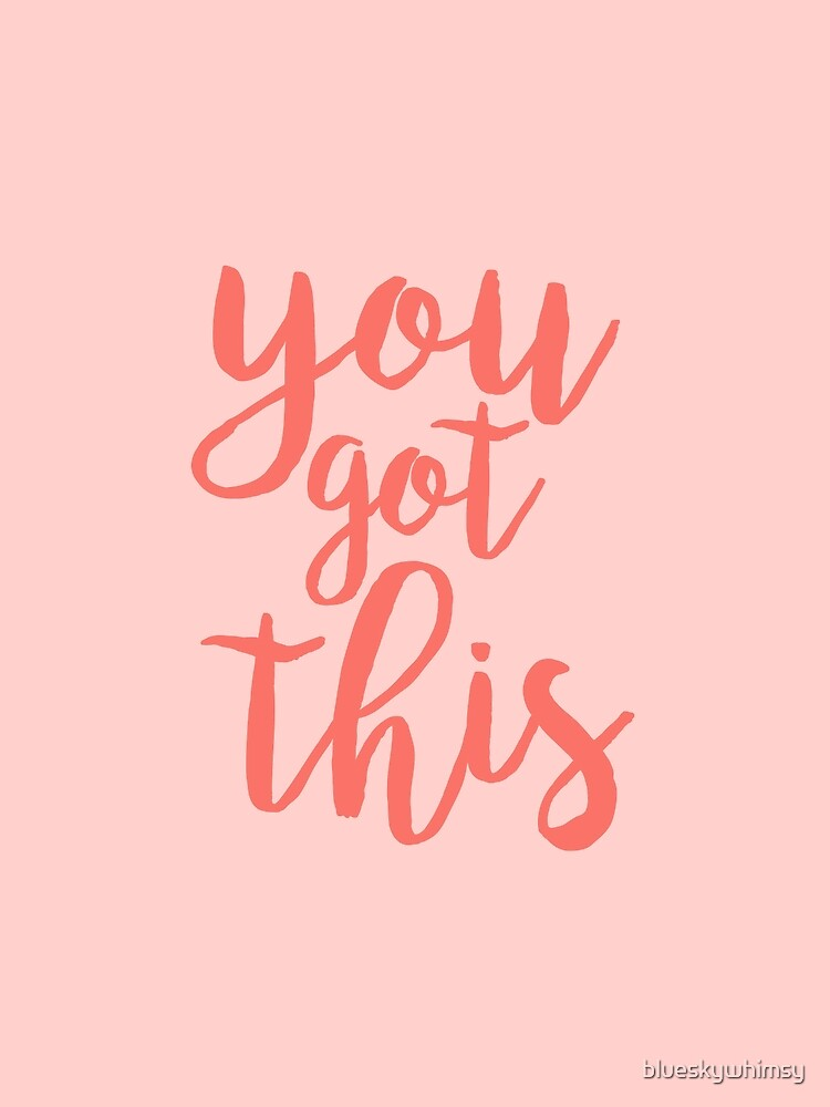 You Got This PInk Motivational Quote by blueskywhimsy
