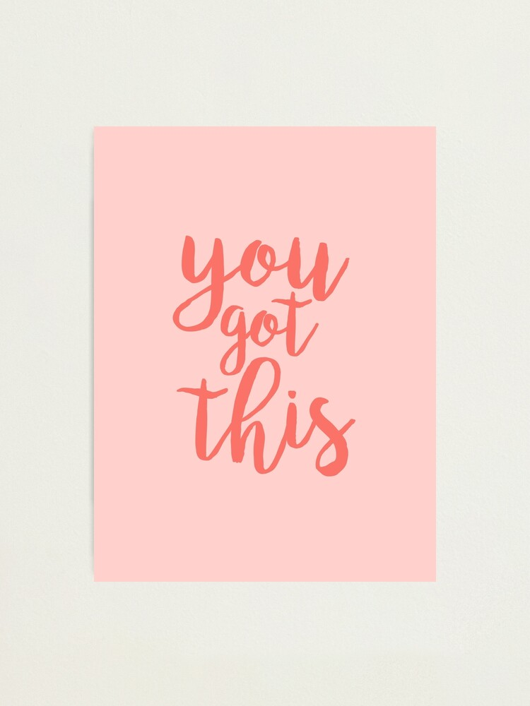 Alternate view of You Got This PInk Motivational Quote Photographic Print