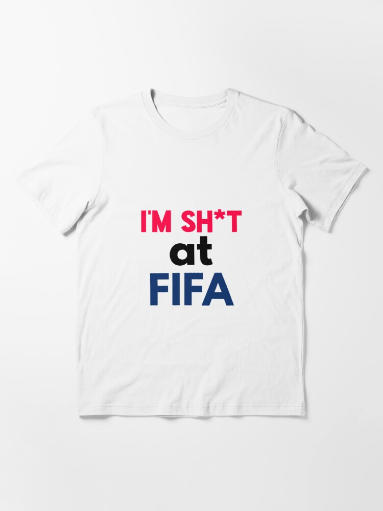 Alternate view of I'm sh*t at FIFA  Essential T-Shirt