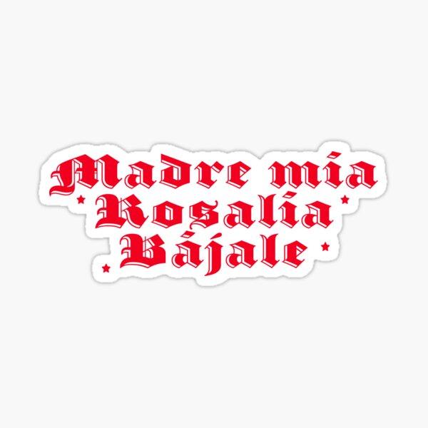 Rosalía madre mía bájale Pegatina