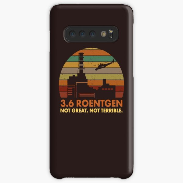 3.6 Roentgen Not Great, Not Terrible Chernobyl Nuclear Power Station Quote Samsung Galaxy Snap Case