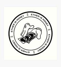Ether Is Money Art Print