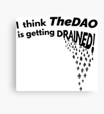 TheDAO is Getting Drained Canvas Print