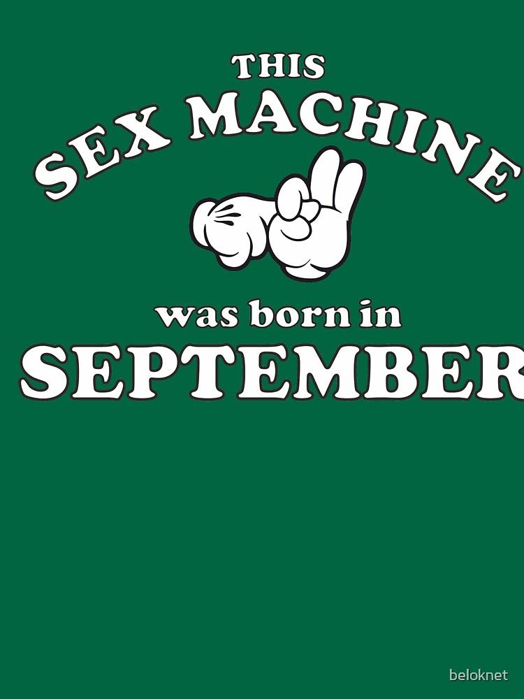 This Sex Machine Was Born In September by beloknet