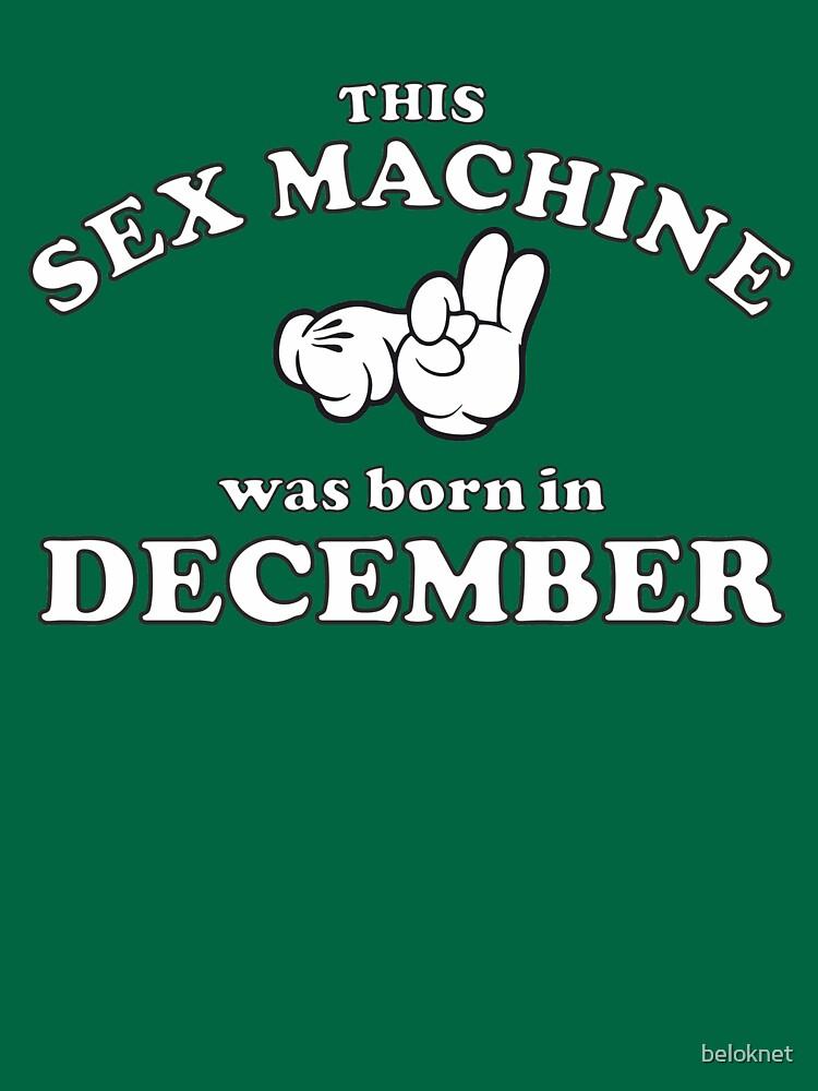 This Sex Machine Was Born In December by beloknet