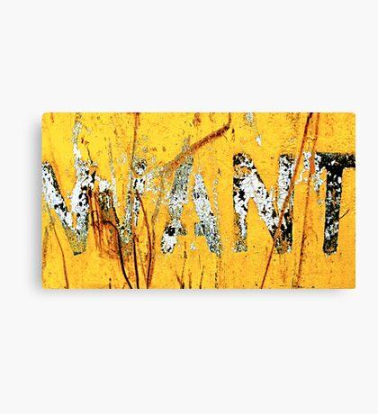 WANT Canvas Print