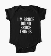 I'M BRUCE DOING BRUCE THINGS Art Funny Christmas Gift Idea Baby Body Kurzarm
