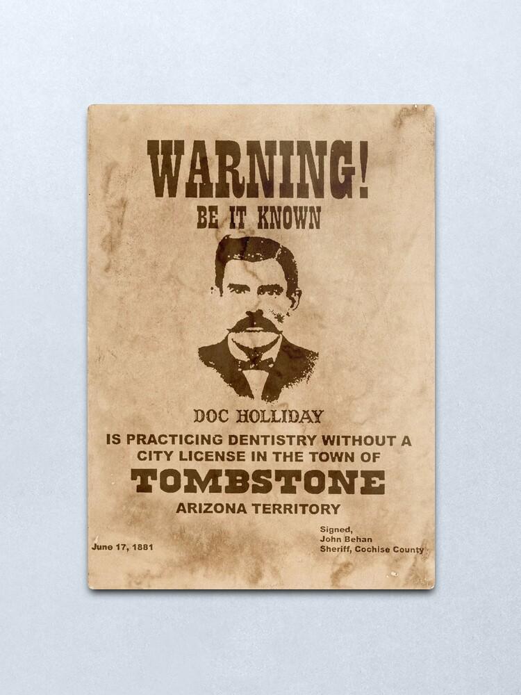 Alternate view of Doc Holliday Warning Poster Metal Print