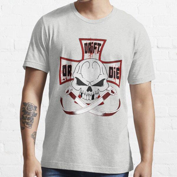 Drift or Die Essential T-Shirt