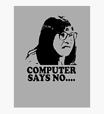 Computer Says No Little Britain T Shirt Photographic Print