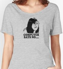 Computer Says No Little Britain T Shirt Women's Relaxed Fit T-Shirt