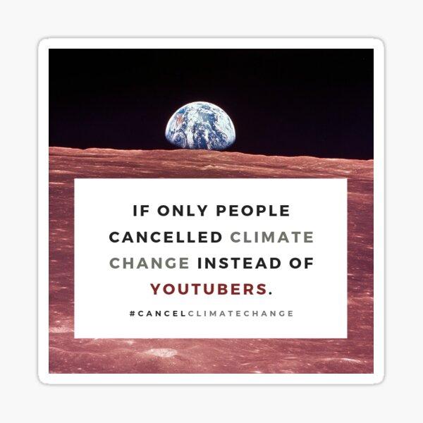 Cancel Climate Change. Sticker