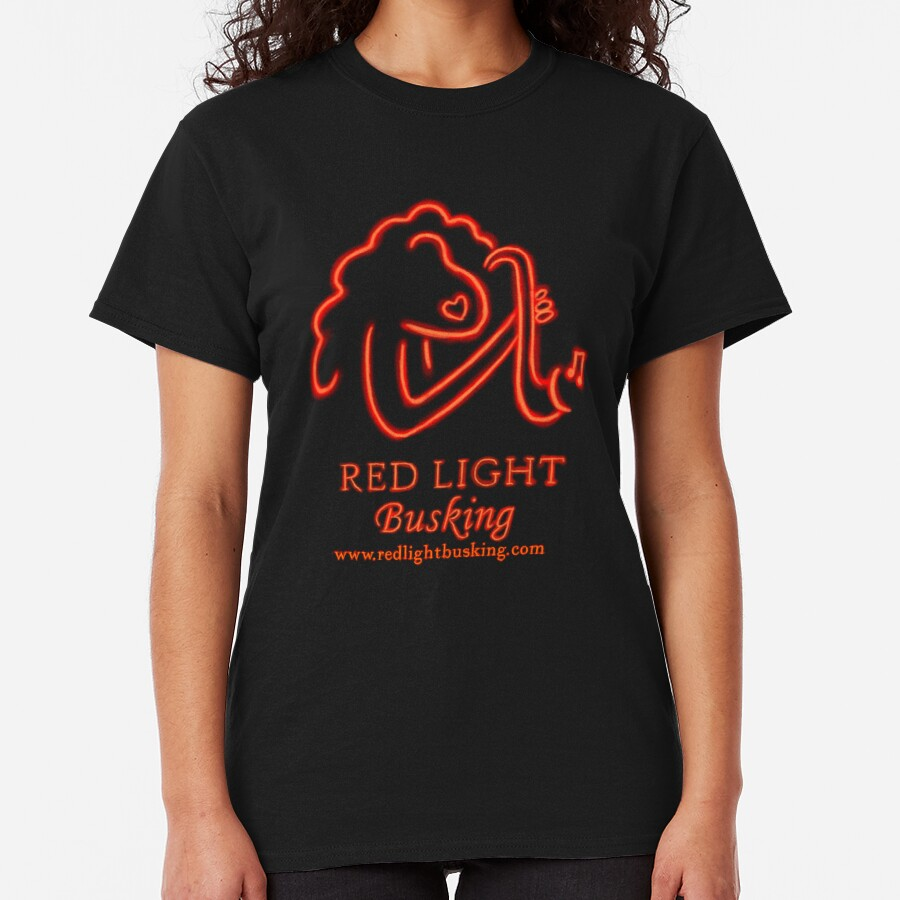 Red Light Busking a new cultural experience to hit London. Classic T-Shirt