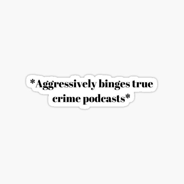 True Crime Podcasts Sticker