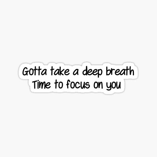 Gotta take a deep breath  Sticker
