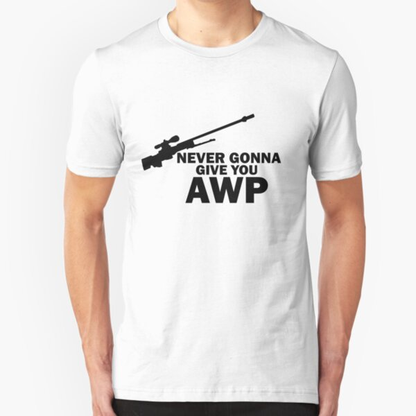 Never Gonna Give you AWP Slim Fit T-Shirt