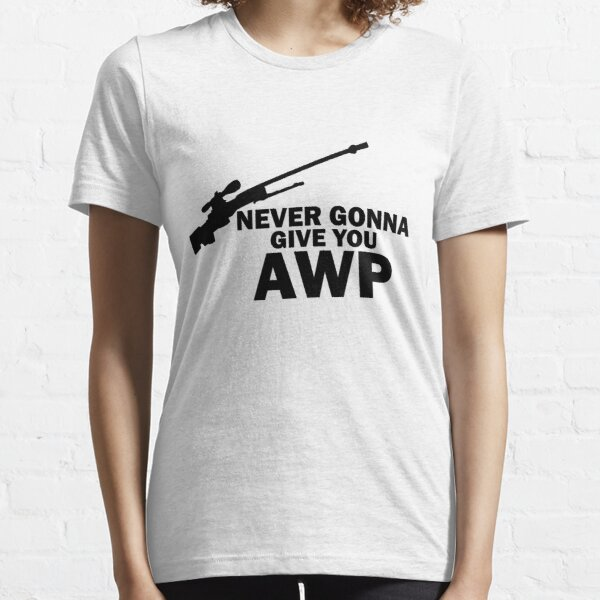 Never Gonna Give you AWP Essential T-Shirt