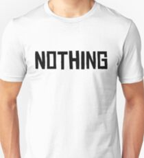 Nothing Unisex T-Shirt