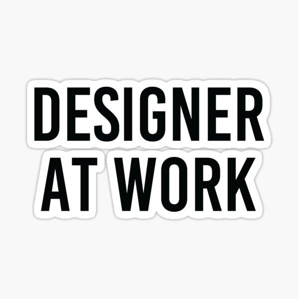 Designer at Work - black Sticker