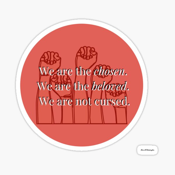 We Are The Chosen Sticker