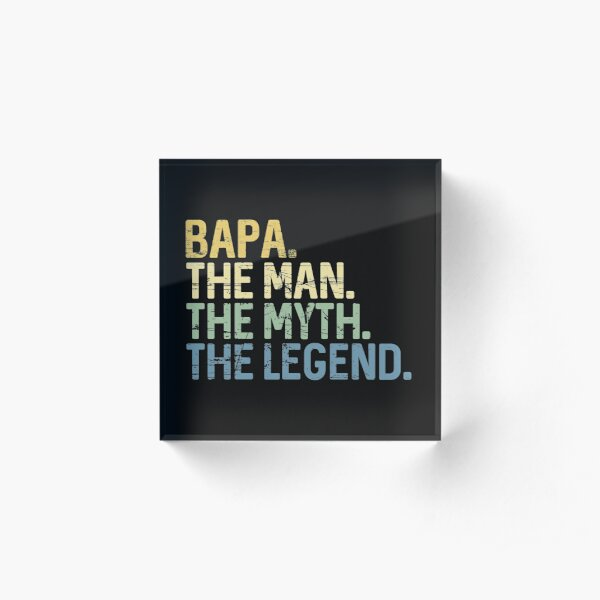 Bapa The Man The Myth The Legend Vintage Funny Gift Fathers Day  Acrylic Block