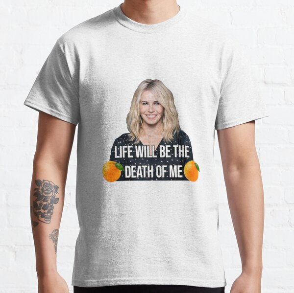 life will be the death of me Classic T-Shirt