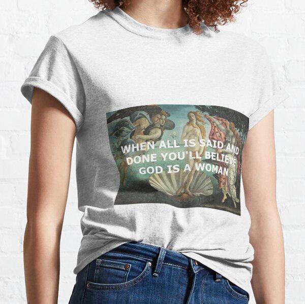 La nascita di Venere / God is a woman Classic T-Shirt