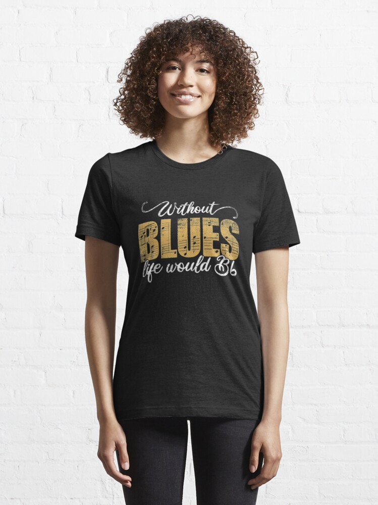 Alternate view of Without Blues Life Would B Flat - Funny Music Quotes Gift Essential T-Shirt