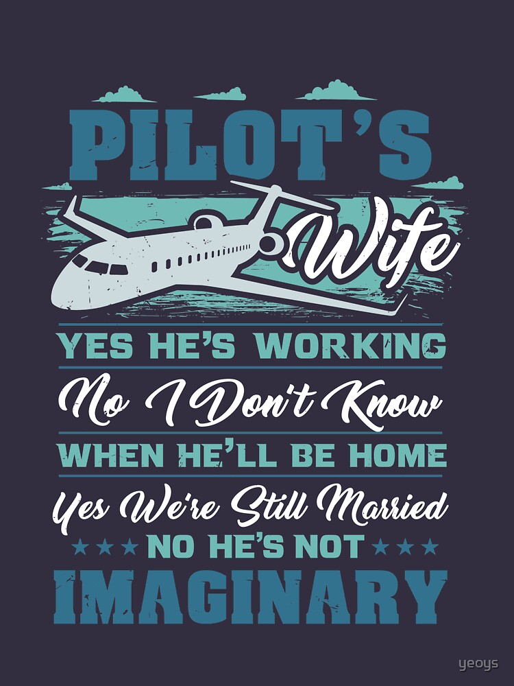 Pilot's Wife Yes We're Still Married - Funny Aviation Quotes Gift by yeoys