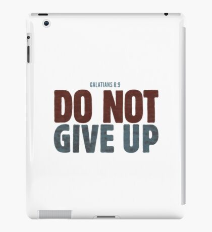 Do not give up iPad Case/Skin