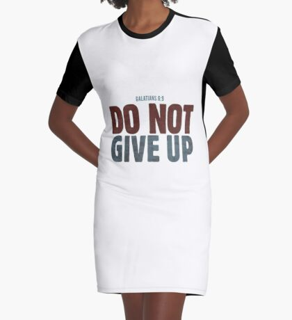 Do not give up Graphic T-Shirt Dress