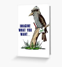Imagine What You Want... Greeting Card