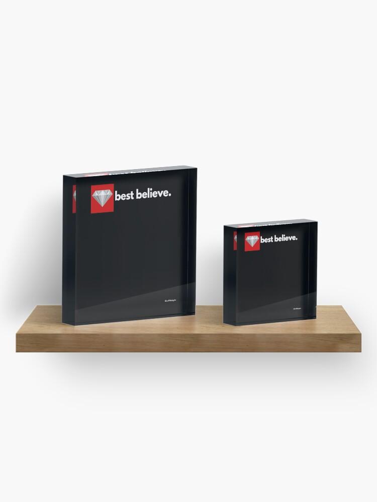 Alternate view of best believe Acrylic Block