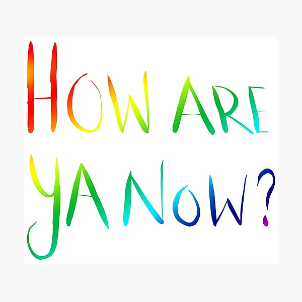 How Are Ya Now? - Rainbow Photographic Print