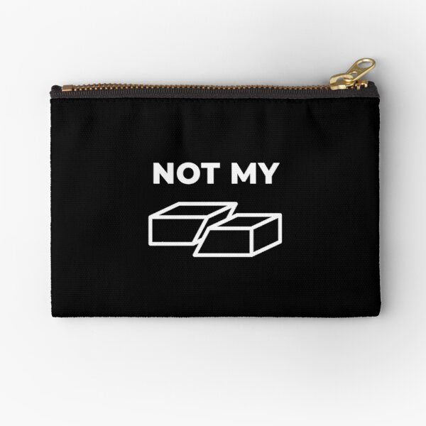 Not My Fault Zipper Pouch