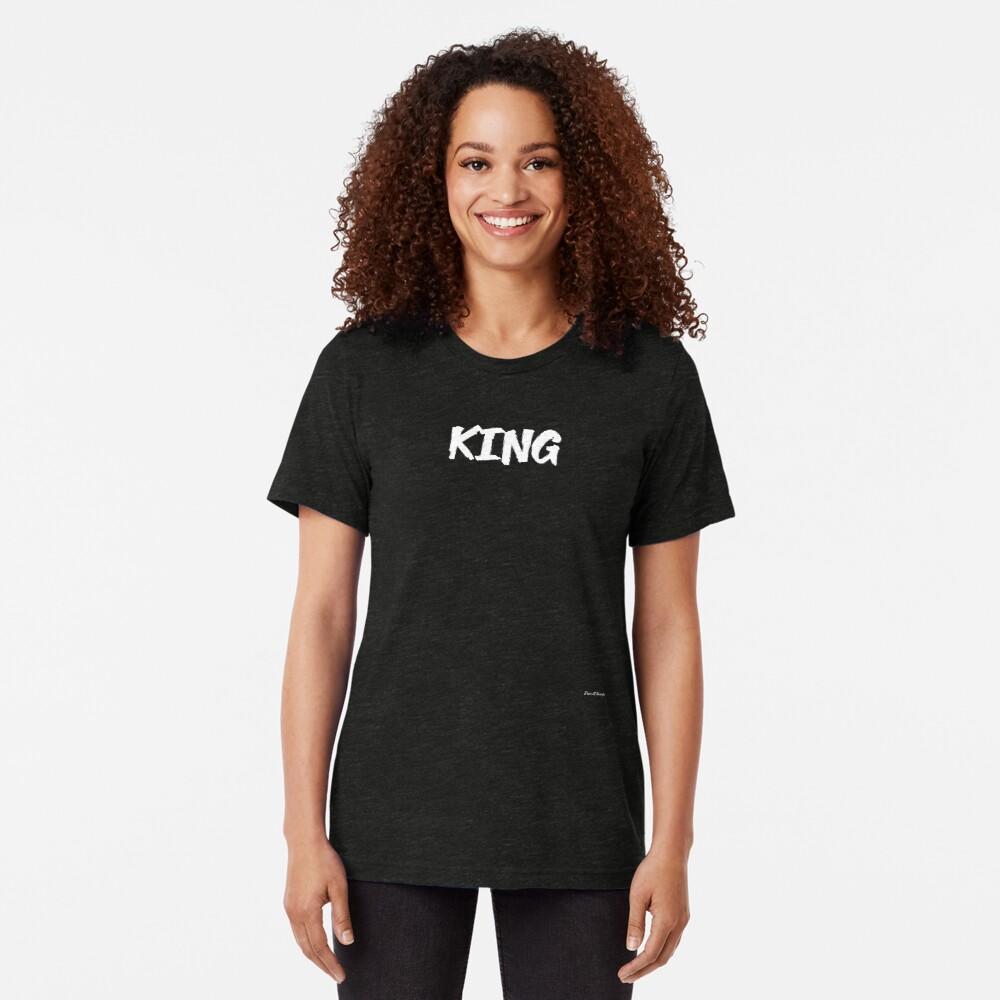 king. Tri-blend T-Shirt