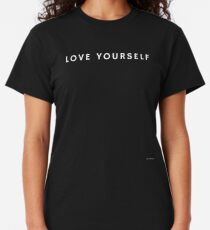 LOVE YOURSELF #1 Classic T-Shirt