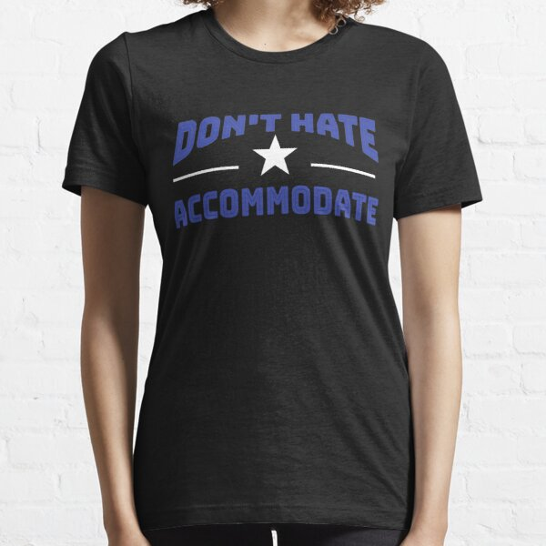 Advocating while looking awesome.  Essential T-Shirt