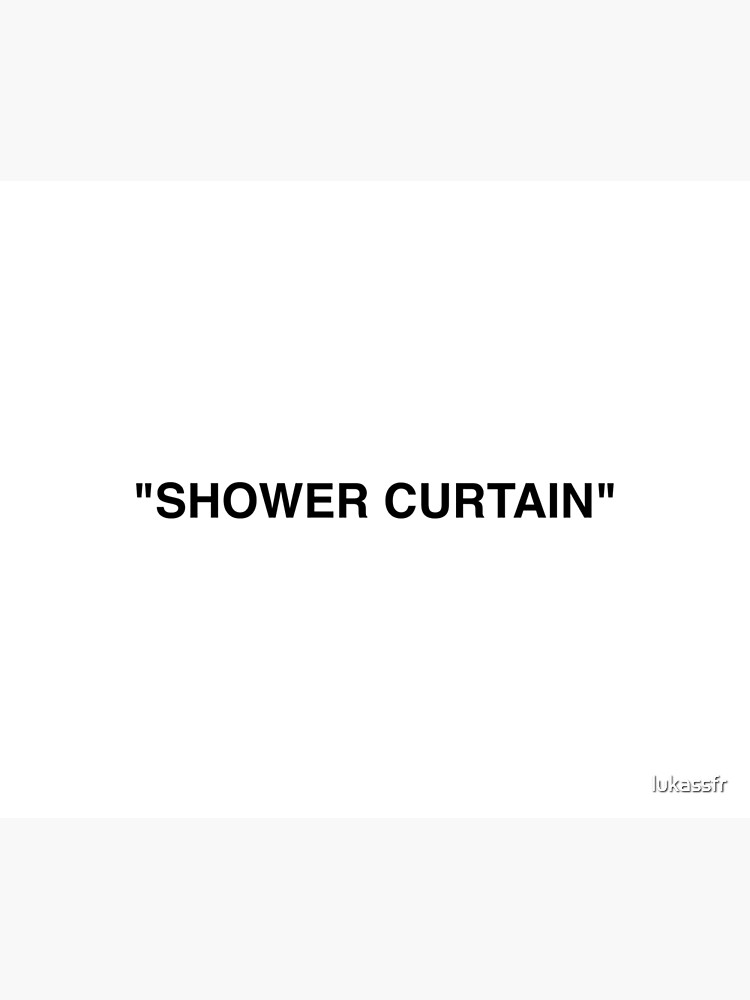 Shower Curtain Quotation Marks by lukassfr