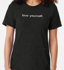 LOVE YOURSELF #4 Tri-blend T-Shirt