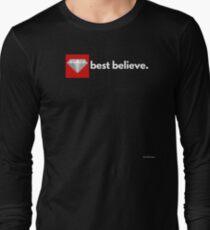 best believe Long Sleeve T-Shirt