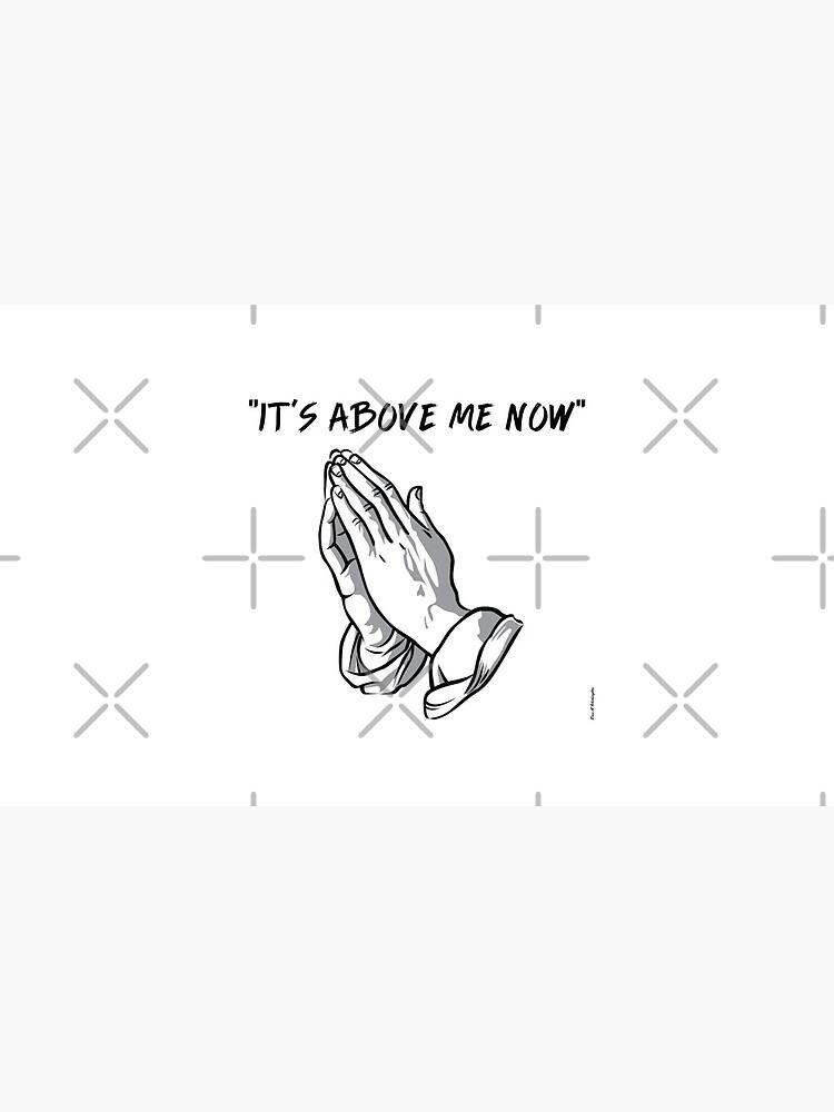 """""""it's above me now"""" by EWashMedia"""