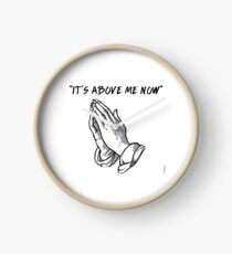 """it's above me now"" Clock"