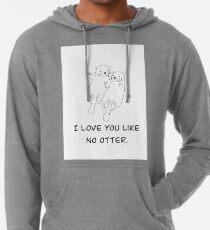 Ich liebe dich wie kein Otter Leichter Hoodie